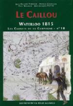36860 - Tondeur-Courcelle, JP-P. - Waterloo 1815, les Carnets de la Campagne 10: Le Caillou