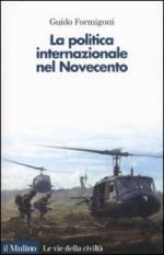 36894 - Formigoni, G. - Storia della politica internazionale dal XX al XXI secolo (La)