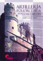 36899 - Saez Abad, R. - Artilleria y Poliorcetica en la Edad Media