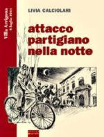 36915 - Calciolari, L. - Attacco partigiano nella notte. Villa Arrigona 8 luglio 1944