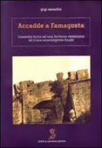 36953 - Monello, G. - Accadde a Famagosta. L'assedio turco ad una fortezza veneziana ed il suo sconvolgente finale. Libro+Appendice documentaria