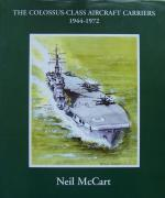 36977 - McCart, N. - Colossus-Class Aircraft Carriers 1944-1972 (The)