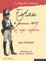 36984 - Pigeard, A. - Batailles Oubliees HC 01: Eylau, 8 fevrier 1807. Les neiges sanglantes
