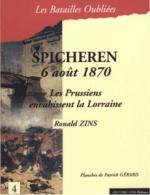 36985 - Zins, R. - Batailles Oubliees 04: Spicheren 6 aout 1870. Les Prussiens envahissent la Lorraine