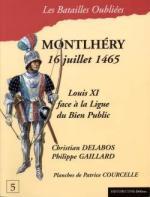 36986 - Delabos-Gaillard, C.-P. - Batailles Oubliees 05: Montlhery 16 juillet 1465. Louis XI face a la Ligue du Bien Public
