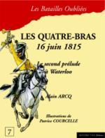 36988 - Arcq, A. - Batailles Oubliees 07: Les Quatre Bras 16 juin 1815. Le second prelude a Waterloo