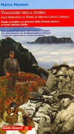 36991 - Mantini, M. - Viaggiare nella storia dall'Adriatico al Passo Monte Croce Carnico