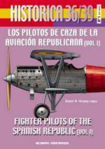 37004 - Permuy Lopez, R.A. - Historica 36/39 01: Los Pilotos de Caza de la Aviacion Republicana Vol 1