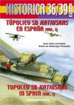 37005 - Salas Larrazabal-De Madariaga Fernandez, J.-R. - Historica 36/39 02: Tupolev SB Katiuska en Espana Vol 1