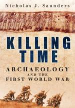 37152 - Saunders, N.J. - Killing Time. Archaeology and the First World War