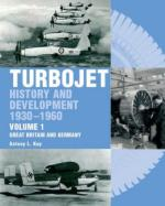 37387 - Kay, A.L. - Turbojet History and Development 1930-1960 Vol 1: Great Britain and Germany
