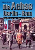 37399 - Ullrich, V. - Achse Berlin-Rom. Das Buendnis von Hitler und Mussolini (Die)