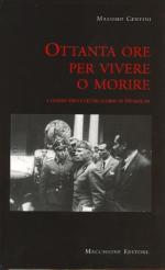 37458 - Centini, M. - Ottanta ore per vivere o morire. I luoghi degli ultimi giorni di Mussolini