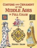 37473 - Shaw, H. - Costume and Ornament of the Middle Ages in Full Color