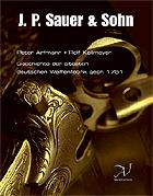 37475 - Arfmann-Kallmeyer, P.-R. - J.P. Sauer and Son. The Story of the oldest weapons factory in Germany, established 1751