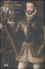 37496 - Moriondo, C. - Testa di ferro. Vita di Emanuele Filiberto di Savoia