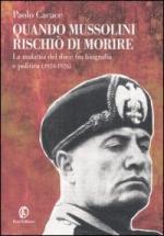 37505 - Cacace, P. - Quando Mussolini rischio' di morire. La malattia del Duce fra biografia e politica (1924-1926)