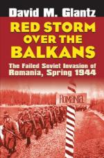 37536 - Glantz, D.M. - Red Storm over the Balkans. The Failed Soviet Invasion of Romania, Spring 1944