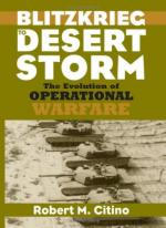 37537 - Citino, R.M. - Blitzkrieg to Desert Storm. The Evolution of Operational Warfare