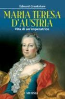 37540 - Crankshaw, E. - Maria Teresa d'Austria. Vita di un'imperatrice