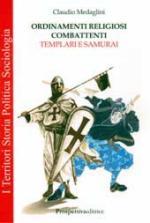 37563 - Medaglini, C. - Ordinamenti religiosi combattenti. Templari e Samurai