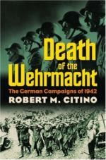 37573 - Citino, R.M. - Death of the Wehrmacht. The German Campaigns of 1942