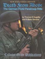 37609 - Dugelby-Stevens, T.D.- R.B. - Death from Above. The German FG42 Paratroop Rifle. New Exp. Edition