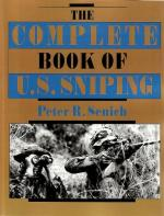 37613 - Senich, P.R. - Complete Book of US Sniping (The)