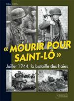 37625 - Lodieu, D. - Mourir pour Saint-Lo. Juillet 1944, la bataille des haies