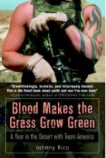 37644 - Rico, J. - Blood Makes the Grass Grow Green. A Year in the Desert with Team America
