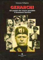 37659 - Pellegrino, T. - Gerarchi. Gli uomini che resero possibile il fenomeno fascista