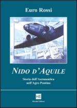 37668 - Rossi, E. - Nido d'Aquile. Storia dell'Aeronautica nell'Agro Pontino