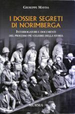 37711 - Mayda, G. - Dossier segreti di Norimberga. Interrogatori e documenti del processo piu' celebre della storia (I)