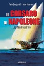 37738 - Quacquarelli-Tavernese, M.-T. - Capitan Bavastro. Il corsaro di Napoleone