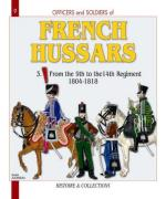 37745 - Jouineau, A. - Officers and Soldiers 09: The French Hussars 3: From the 9th to the 14th Rgt. 1804-1818