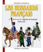 37746 - Jouineau, A. - Officiers et Soldats 09: Les Hussards Francais 3: Du 9e au 14e regiment de hussards, 1804-1818
