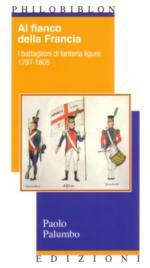 37747 - Palumbo, P. - Al fianco della Francia. I battaglioni di fanteria ligure 1797-1805