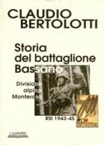 37759 - Bertolotti, C. - Storia del Battaglione Bassano. Divisione Alpina Monterosa. RSI 1943-45