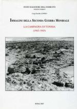 37787 - Longo, E. - Immagini della Seconda Guerra Mondiale. La Campagna di Tunisia (1942-1943)