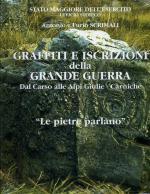 37788 - Scrimali-Scrimali, A.-F. - Graffiti e iscrizioni della Grande Guerra. Dal Carso alle Alpi Giulie-Carniche 'Le pietre parlano'
