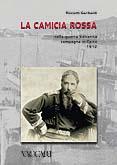 37807 - Garibaldi, R. - Camicia rossa nella guerra balcanica. Campagna in Epiro 1912 (La)