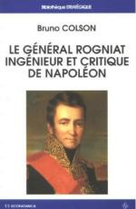 37836 - Colson, B. - General Rogniat. Ingenieur et critique de Napoleon (Le)