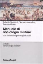 37886 - Battistelli-Ammendola-Greco, F.-T.-L. - Manuale di sociologia militare con elementi di psicologia sociale