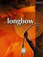 37892 - Bongrain, G. - Longbow ou le grand arc occidental (Le)