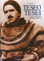 37938 - Bianchi, G. - Teseo Tesei. The exploits of a heroic Italian and his human-torpedos
