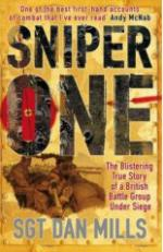 37959 - Mills, D. - Sniper One. The Blistering True Story of a British Battle Group Under Siege