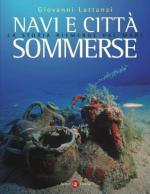 37960 - Lattanzi, G. - Navi e citta' sommerse. La storia riemerge dal mare