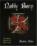 37962 - Dafoe, S. - Nobly Born. An Illustrated History of the Knights Templar