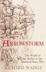 38007 - Wadge, R. - Arrowstorm. The World of the Archer in the Hundred Years War