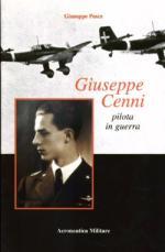 38141 - Pesce, G. - Giuseppe Cenni pilota in guerra